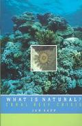 What Is Natural? Coral Reef Crisis