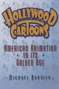 Hollywood Cartoons American Animation in Its Golden Age