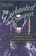 Enchanted Evenings The Broadway Musical from Show Boat to Sondheim