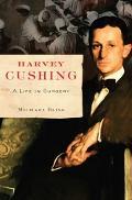 Harvey Cushing A Life in Surgery