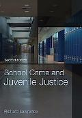 School Crime and Juvenile Justice