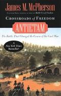 Crossroads of Freedom Antietam