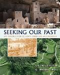 Seeking Our Past An Introduction to North American Archaeology