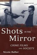 Shots in the Mirror Crime Films And Society