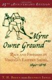 Myne Owne Ground Race And Freedom On Virginia's Eastern Shore, 1640-1676
