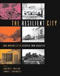 Resilient City How Modern Cities Recover from Disaster