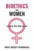 Bioethics And Women Across the Lifespan