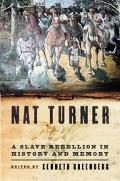 Nat Turner A Slave Rebellion in History and Memory
