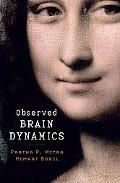 Observed Brain Dynamics