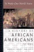 To Make Our World Anew A History Of African Americans To 1880