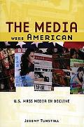 Media Were American U.s. Mass Media in Decline