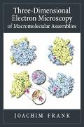 Three-Dimensional Electron Microscopy Of Macromolecular Assemblies Visualization Of Biologic...