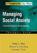 Managing Social Anxiety A Cognitive-Behavioral Therapy Approach Therapist Guide