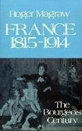 France, 1815-1914 The Bourgeois Century