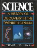 Science A History of Discovery in the Twentieth Century