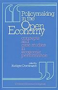 Policymaking in the Open Economy Concepts and Case Studies in Economic Performance