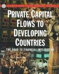 Private Capital Flows to Developing Countries The Road to Financial Integration