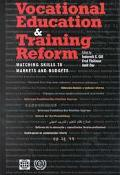 Vocational Education and Training Reform Matching Skills to Markets and Budgets