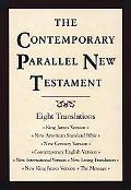Contemporary Parallel New Testament King James Version, New American Standard Bible, New Int...