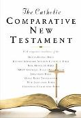 Catholic Comparative New Testament Rheims New Testament / New American Bible / Revised Standard Version / New Revised Standard Version / Jerusalem Bible / New Jerusalem Bible / Good New