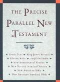 Precise Parallel New Testament Greek Text, King James Version, Rheims New Testament, Amplifi...