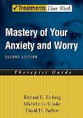 Mastery of Your Anxiety And Worry Therapist Guide