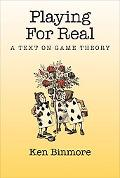 Playing for Real A Text on Game Theory