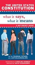 United States Constitution:What It Says, What It Means A Hip Pocket Guide