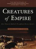 Creatures of Empire How Domestic Animals Transformed Early America