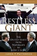 Restless Giant The United States from Watergate to Bush v. Gore