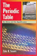 Periodic Table Its Story And Its Significance
