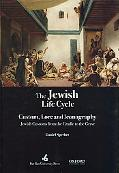 A Time to Be Born and a Time to Die: Jewish Customs from the Cradle to the Grave