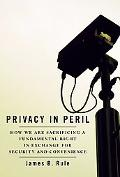 Privacy in Peril How We Are Sacrificing a Fundamental Right in Exchange for Security and Con...