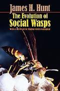 Evolution of Social Wasps History, Dynamics, And Paradigm