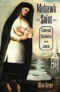Mohawk Saint Catherine Tekakwitha And the Jesuits