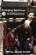Emerging Adulthood The Winding Road from the Late Teens Through the Twenties