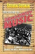 Sound of Broadway Music: A Book of Orchaestrators and Orchestrations