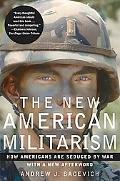 New American Militarism How Americans Are Seduced by War