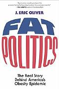 Fat Politics The Real Story Behind America's Obesity Epidemic