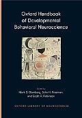 Oxford Handbook of Developmental Behavioral Neurosciences (Oxford Library of Neuroscience)