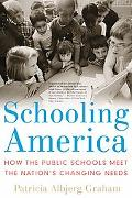 Schooling America How the Public Schools Meet the Nation's Changing Needs
