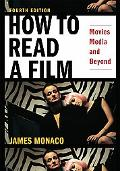 How to Read a Film: The World of Movies, Media, Multimedia: Language, History, Theory. 30th Anniversary Edition