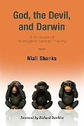 God, the Devil, and Darwin A Critique of Intelligent Design Theory