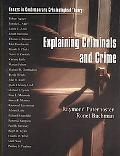 Explaining Criminals and Crime Essays in Contemporary Criminological Theory