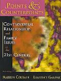 Points & Counterpoints:Controversial Relationship and Family Issues in the 21st Century An A...