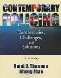 Contemporary Policing:Controversies, Challenges, and Solutions An Anthology