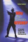 Why Do Criminals Offend? A General Theory of Crime and Delinquency