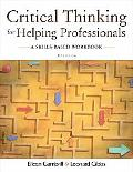 Critical Thinking for Helping Professionals: A Skills-Based Workbook