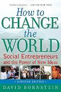 How to Change the World: Social Enterpreneurs and the Power of New Ideas