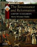 Renaissance and Reformation : A History in Documents